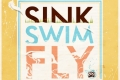SINK.SWIM.FLY Prints